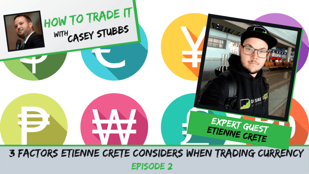 3 Factors Etienne Crete Considers When Trading Currency (1)