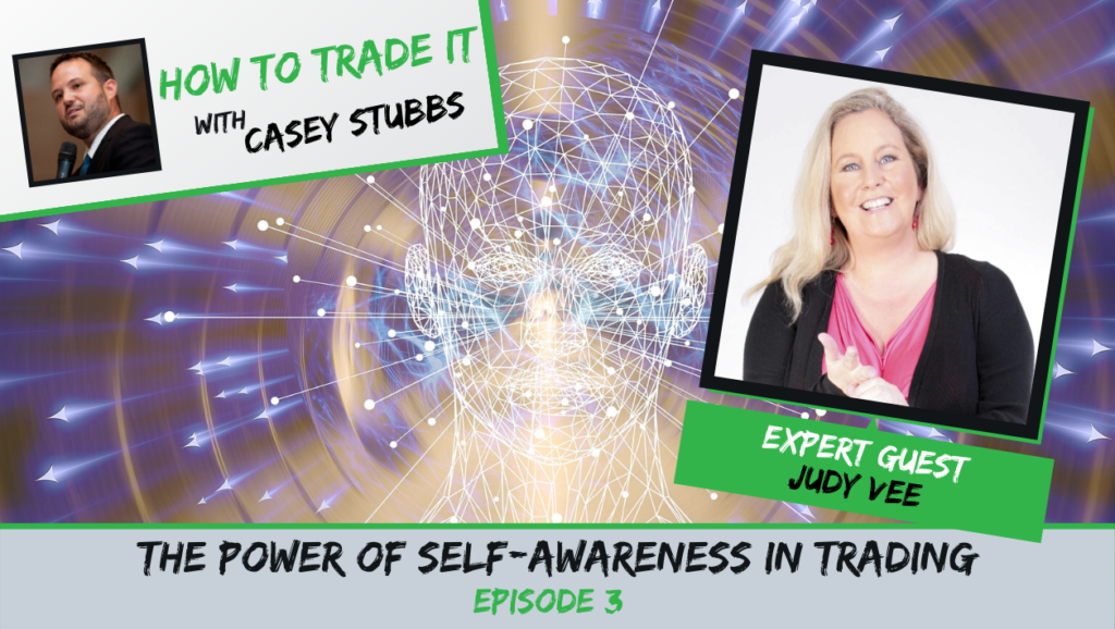 The Power of Self-Awareness in Trading - Judy Vee