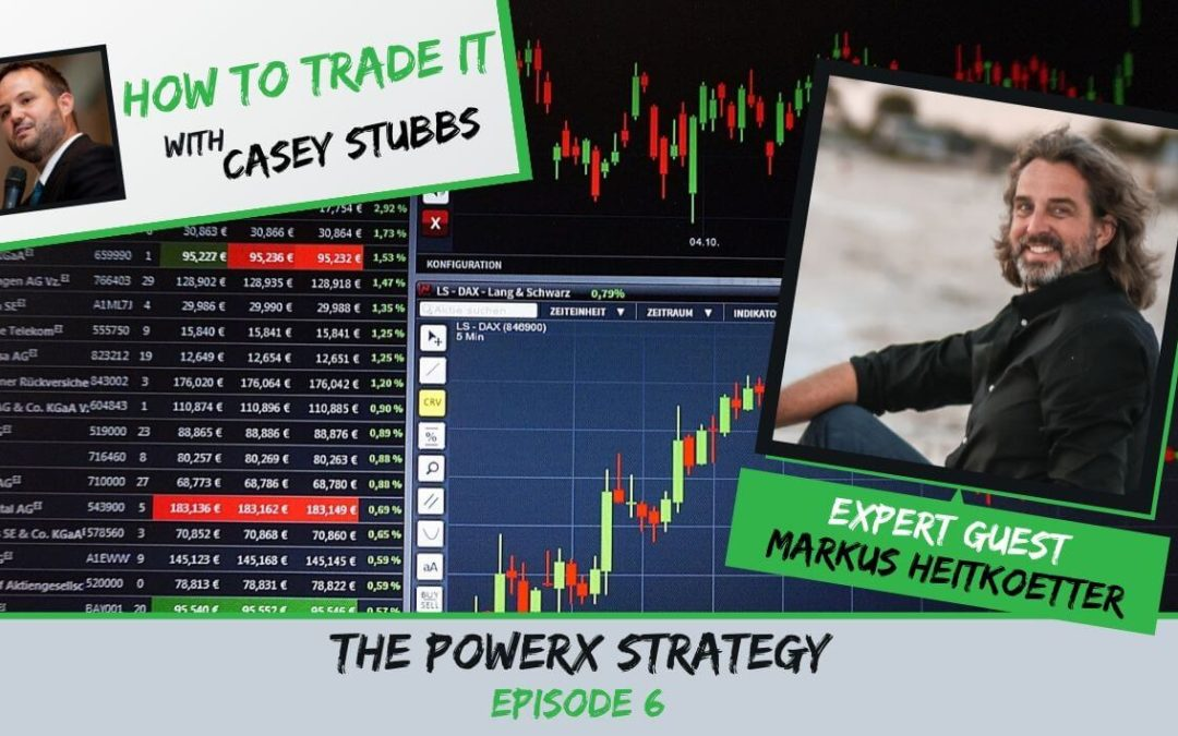 The PowerX Strategy with Markus Heitkoetter, Ep #06