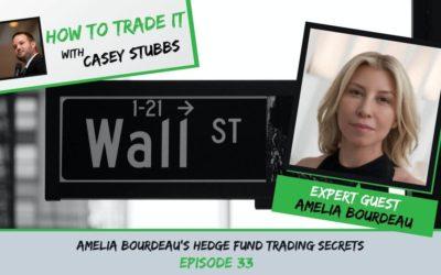 Amelia Bourdeau Shares Her Hedge Fund Trading Secrets, Ep #33