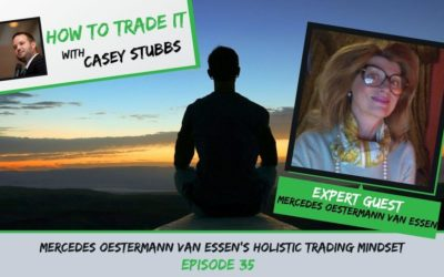 Mercedes Oestermann van Essen's Holistic Trading Mindset, Ep #35