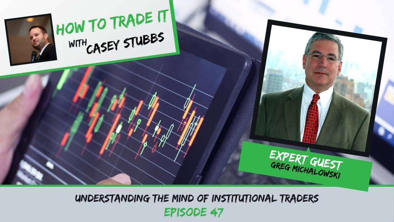 Institutional Traders with Greg Michalowski