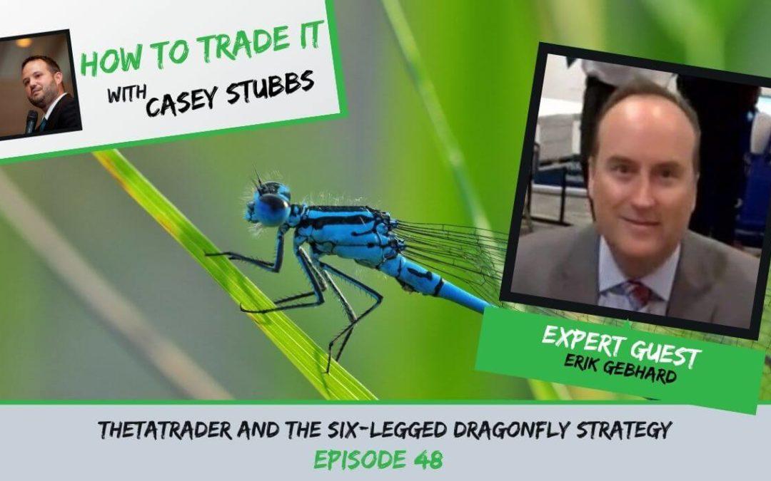 ThetaTrader and the Six-Legged Dragonfly Strategy [Erik Gebhard] Ep #48