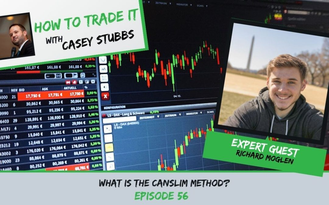 Learn the CANSLIM Trading Method from Richard Moglen, Ep #56
