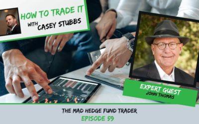 John Thomas: The Mad Hedge Fund Trader, Ep #59