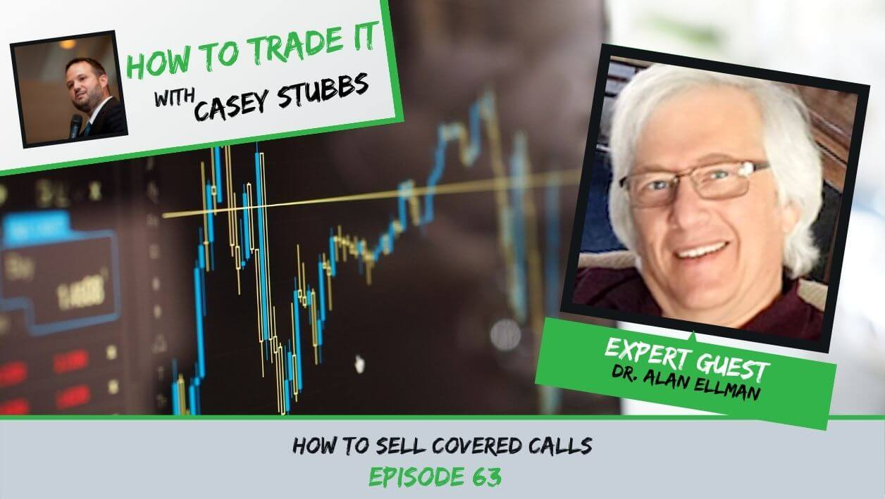 How to Sell Covered Calls with Alan Ellman