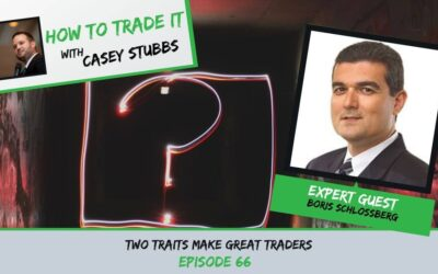 Two Traits Make Great Traders According to Boris Schlossberg, Ep #66