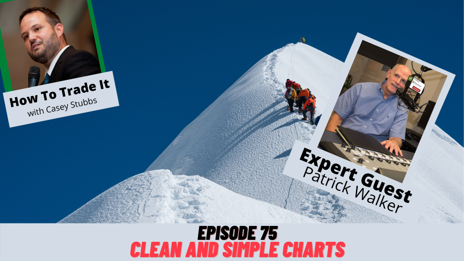 Clean & Simple Charts with Patrick Walker, Ep # 75