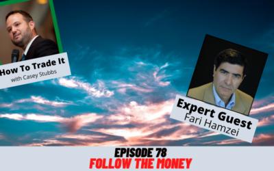 Follow the Money with Fari Hamzei, Ep #78
